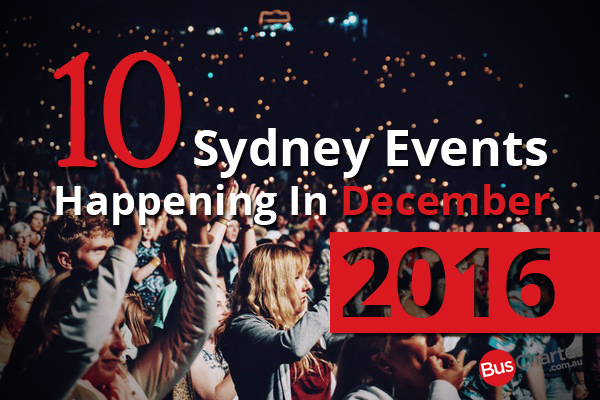 10 Sydney Events Happening In December 2016