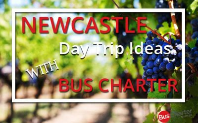 Newcastle Day Trip Ideas With Bus Charter