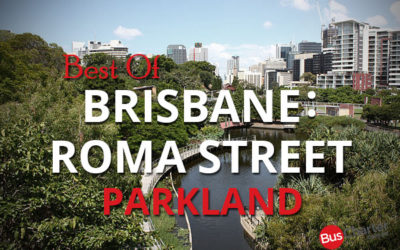 Best Of Brisbane Roma Street Parkland