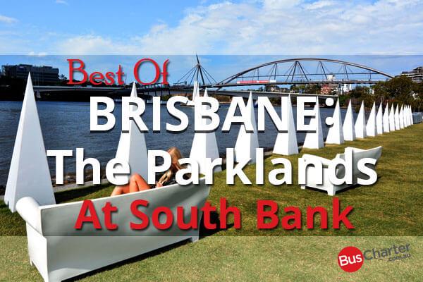 Best Of Brisbane: The Parklands At South Bank