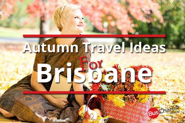 Autumn Travel Ideas For Brisbane