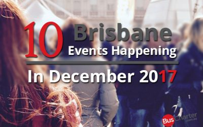 10 Brisbane Events Happening In December 2017