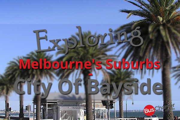 Exploring Melbourne's Suburbs – City of Bayside