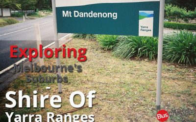 Exploring Melbourne's Suburbs – Shire of Yarra Ranges