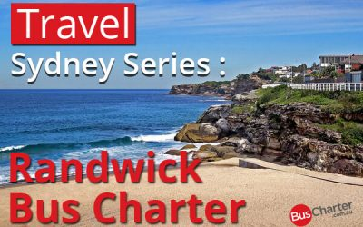 Travel Sydney Series: Randwick Bus Charter