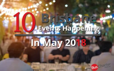 10 Brisbane Events Happening In May 2018