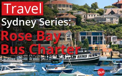 Travel Sydney Series : Rose Bay Bus Charter