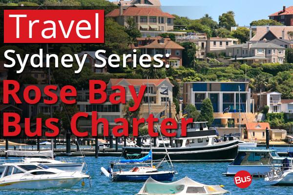 Travel Sydney Series : Rose Bay Bus Charter