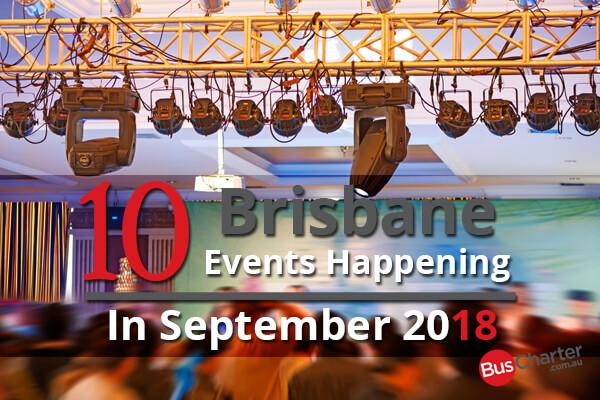 10 Brisbane Events Happening In September 2018