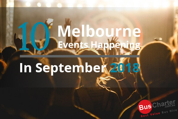 10 Melbourne Events Happening In October 2018