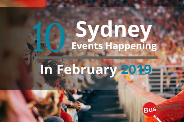 10 Sydney Events Happening In February 2019