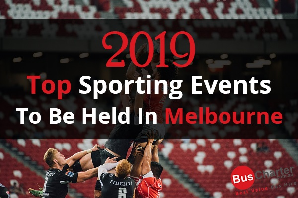 2019 Top Sporting Events To Be Held In Melbourne