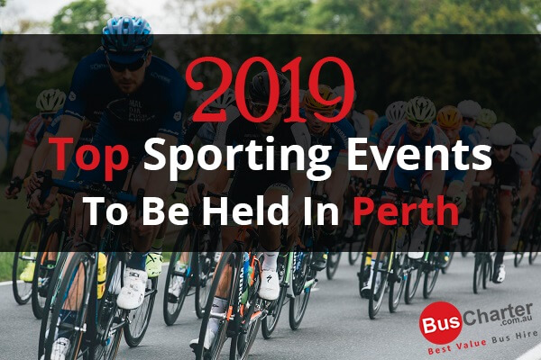 2019 Top Sporting Events To Be Held In Perth
