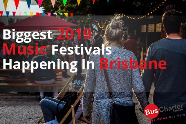 Biggest 2019 Music Festivals Happening in Brisbane