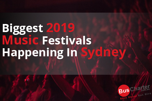 Biggest 2019 Music Festivals Happening In Sydney